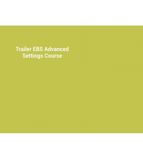 Trailer EBS Advanced 2 day settings course